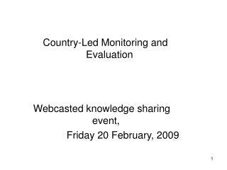Webcasted knowledge sharing event,  Friday 20 February, 2009