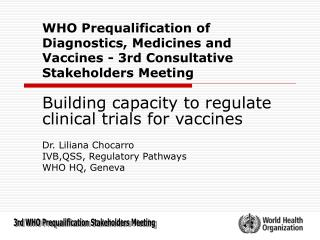 Building capacity to regulate clinical trials for vaccines Dr. Liliana Chocarro