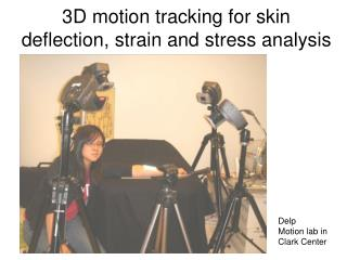 3D motion tracking for skin deflection, strain and stress analysis