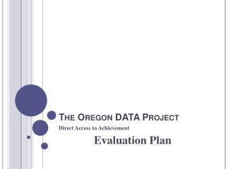 The Oregon DATA Project