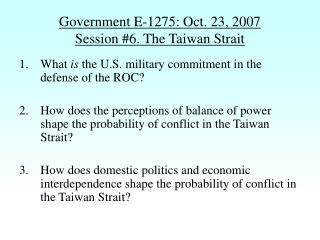 Government E-1275: Oct. 23, 2007 Session #6. The Taiwan Strait