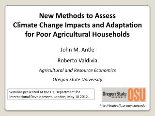New Methods to Assess  Climate Change Impacts and Adaptation  for Poor Agricultural Households