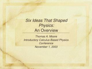 Six Ideas That Shaped Physics: An Overview