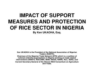 IMPACT OF SUPPORT MEASURES AND PROTECTION OF RICE SECTOR IN NIGERIA By Ken UKAOHA, Esq.