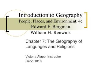 Chapter 7: The Geography of Languages and Religions Victoria Alapo, Instructor Geog 1010