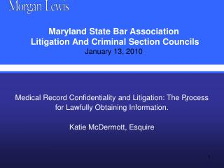 Medical Record Confidentiality and Litigation: The Process for Lawfully Obtaining Information.  Katie McDermott, Esquire