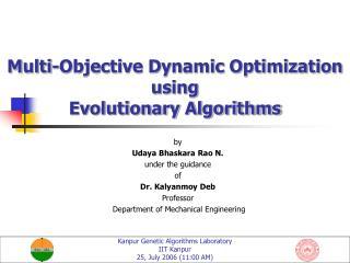 Multi-Objective Dynamic Optimization  using Evolutionary Algorithms