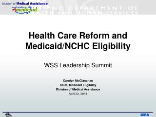 Health Care Reform and Medicaid/NCHC Eligibility WSS Leadership Summit