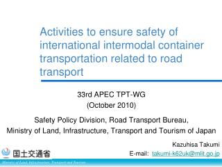 33rd APEC TPT-WG (October 2010)  Safety Policy Division, Road Transport Bureau,