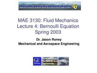 MAE 3130: Fluid Mechanics Lecture 4: Bernoulli Equation Spring 2003