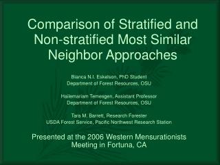 Comparison of Stratified and Non-stratified Most Similar Neighbor Approaches