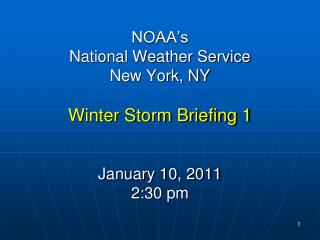 NOAA's  National Weather Service New York, NY Winter Storm Briefing 1 January 10, 2011  2:30 pm
