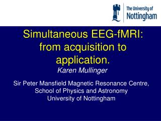 Simultaneous EEG- fMRI : from acquisition to application.
