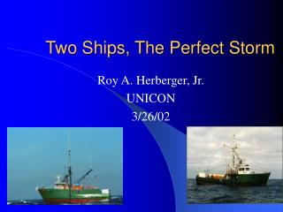 Two Ships, The Perfect Storm