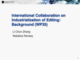 International Collaboration on Industrialization of Editing: Background (WP35)