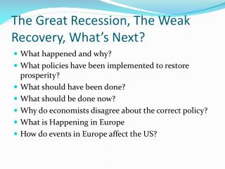 The Great Recession, The Weak Recovery, What's Next?