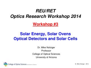 Dr. Mike Nofziger Professor College of Optical Sciences University of Arizona