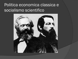 Politica economica classica e socialismo scientifico