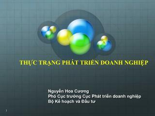 Nguyễn Hoa Cương Phó Cục trưởng Cục Phát t riển d oanh n ghiệp Bộ Kế  hoạch và Đầu tư