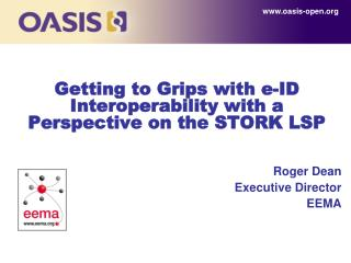 Getting to Grips with e-ID Interoperability with a Perspective on the STORK  LSP