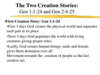 The Two Creation Stories: Gen 1:1-24 and Gen 2:4-25