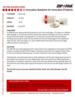 Zip-Pak Success Story #4  •  Confidential and for Internal  U se Only  •  Distributed  2.24.12