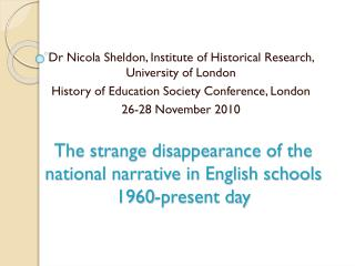 The strange disappearance of the national narrative in English schools 1960-present day