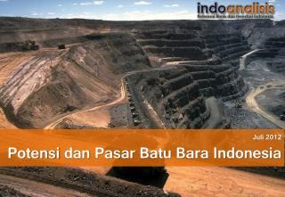 Juli  2012 Potensi dan Pasar Batu  Bara Indonesia