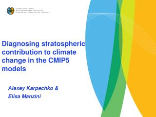 Diagnosing stratospheric contribution to  climate change  in the CMIP5 models