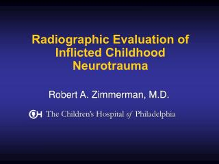 Radiographic Evaluation of Inflicted Childhood Neurotrauma