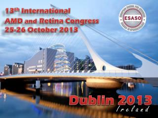 13 th  International  AMD  and Retina Congress 25-26 October 2013