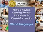 Maine s Revised  Learning Results: Parameters for  Essential Instruction