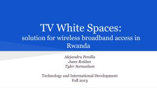 TV White Spaces:  solution for wireless broadband access in Rwanda