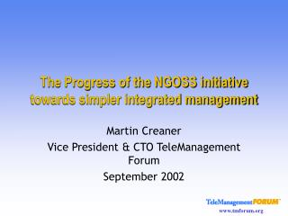 The Progress of the NGOSS initiative towards simpler integrated management