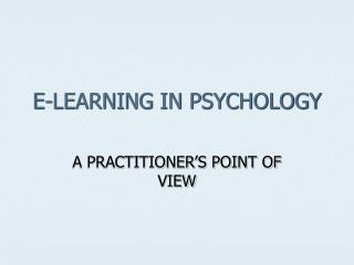 E-LEARNING IN PSYCHOLOGY