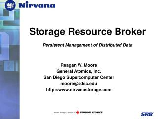 Storage Resource Broker Persistent Management of Distributed Data
