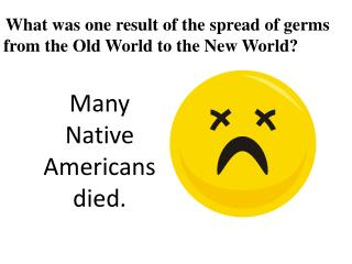 W hat was one result of the spread of germs from the Old World to the New World?