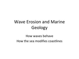 Wave Erosion and Marine Geology
