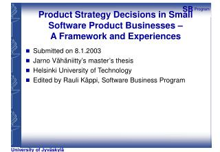 Product Strategy Decisions in Small Software Product Businesses – A Framework and Experiences