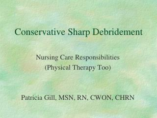 Conservative Sharp Debridement
