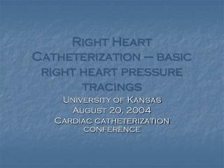Right Heart Catheterization – basic right heart pressure tracings