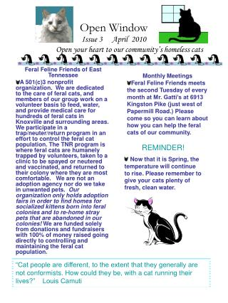 Open Window Issue 3	April  2010                  Open your heart to our community's homeless cats