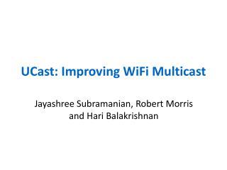 UCast: Improving WiFi Multicast