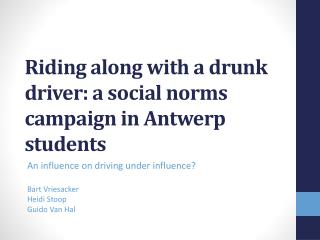 Riding along with a drunk driver: a social norms campaign in Antwerp students