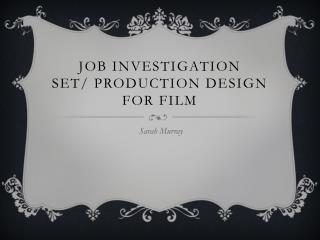 Job Investigation Set/ Production Design for Film