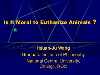 Is It Moral to Euthanize Animals  ?
