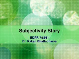 Subjectivity Story
