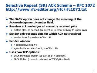 Selective Repeat (SR) ACK Scheme – RFC 1072  rfc-editor/rfc/rfc1072.txt