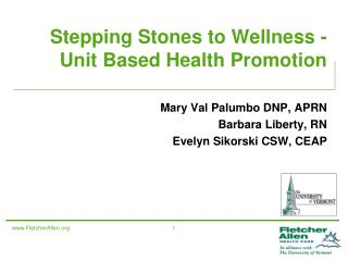Stepping Stones to Wellness - Unit Based Health Promotion