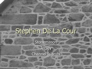 Stephen De La Cour